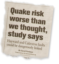 Quake risk worse than we thought, Hayward and Calaveras faults could be dangerously linked. Recent study in newspaper clipping.